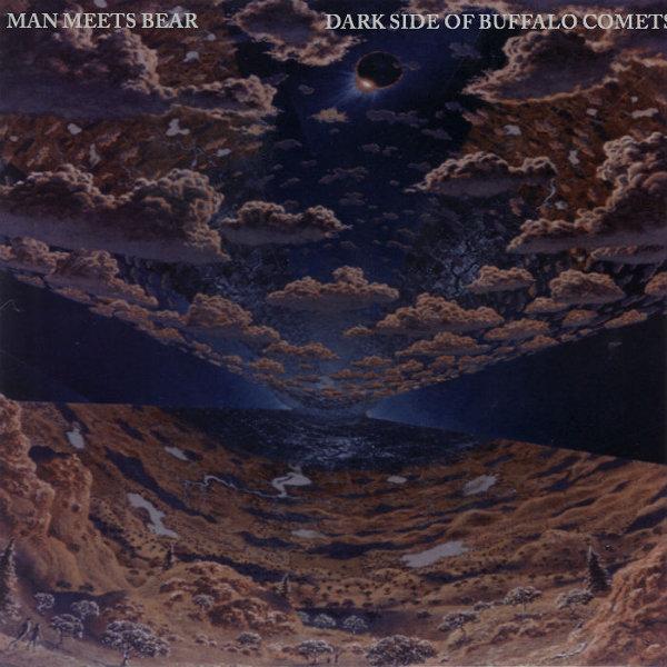 Man Meets Bear - Dark Side of Buffalo Comets