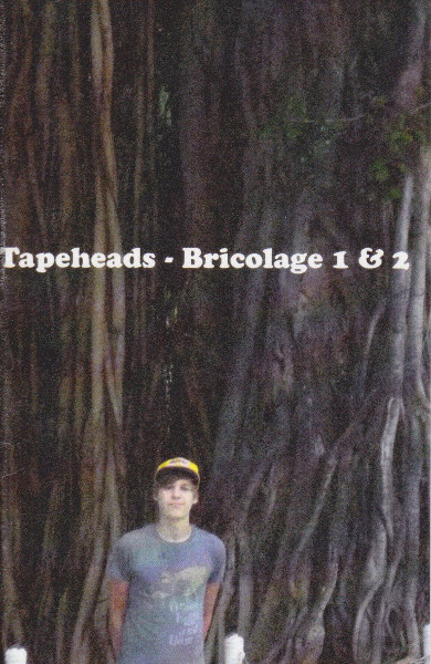 Tapeheads - Bricolage 1 & 2