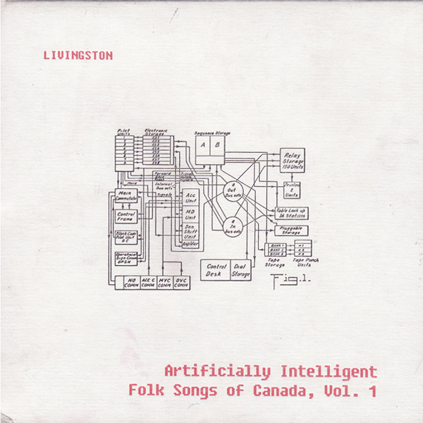 New Canadiana :: Livingston - Artificially Intelligent Folk Songs of Canada, Vol. 1
