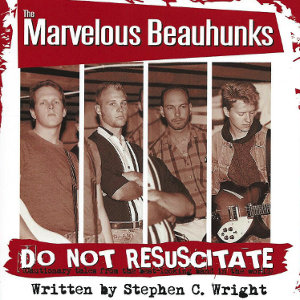 Ex Libris :: Do Not Resuscitate: The Marvelous Beauhunks [Stephen C. Wright]