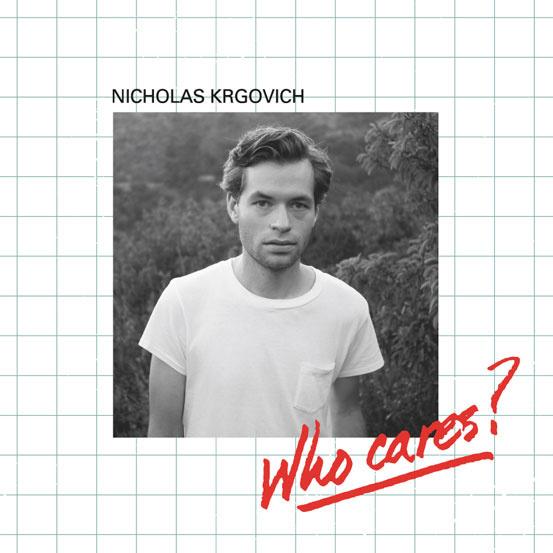 Nicholas Krgovich - Who Cares?