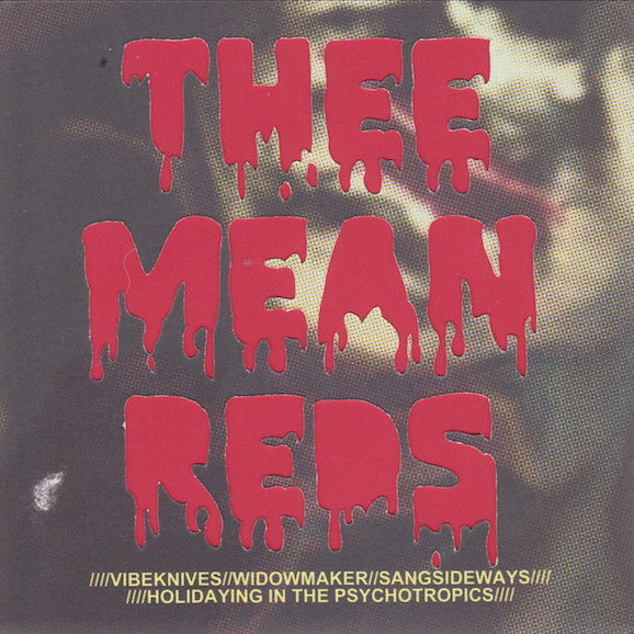 Thee Mean Reds - Holidaying in the Psychotropics