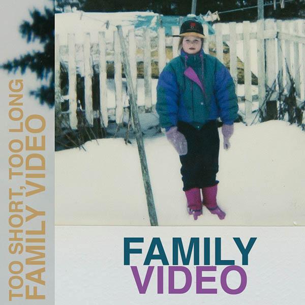 Weird_Canada-Family_Video-Too_Short_Too_Long