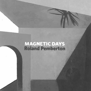 Weird_Canada-Roland_Pemberton-Magnetic_Days-thumb