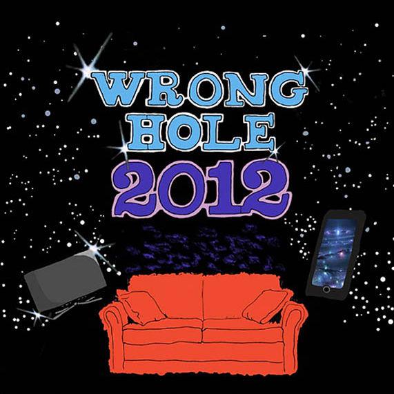 Wrong Hole - 2012