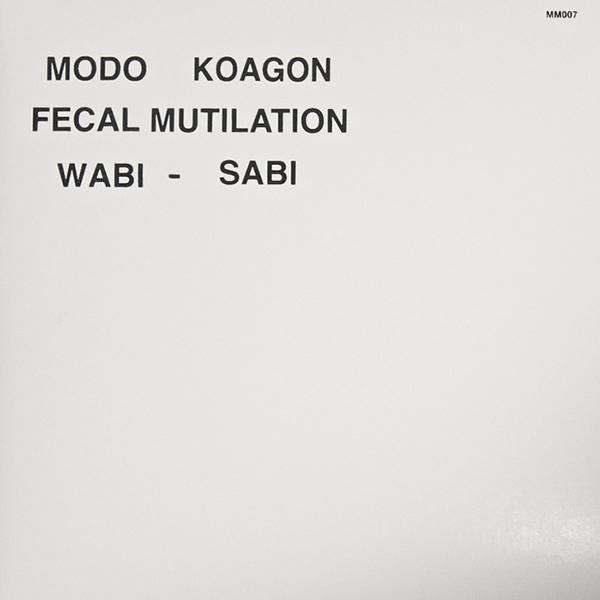 Weird_Canada-Modo_Koagon-Fecal_Mutilation-Wabi_Sabi