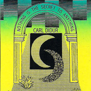 Weird_Canada-Carl_Didur-Nothing_Is_The_Secret_To_Anything-thumb