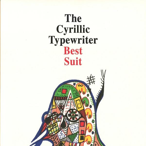 Weird_Canada-Cyrillic_Typewriter-Best_Suit