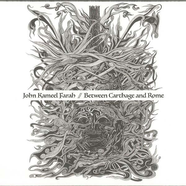 New Canadiana :: John Kameel Farah - Between Carthage and Rome