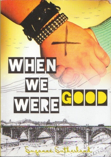 Weird_Canada-Suzanne_Sutherland-When_We_Were_Good-Front_Cover