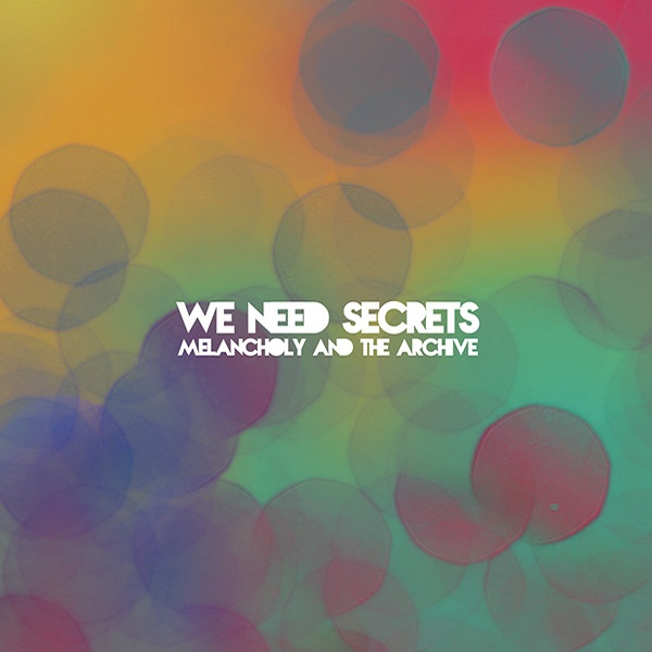 Weird_Canada-We_Need_Secrets–Melancholy_and_the_Archive