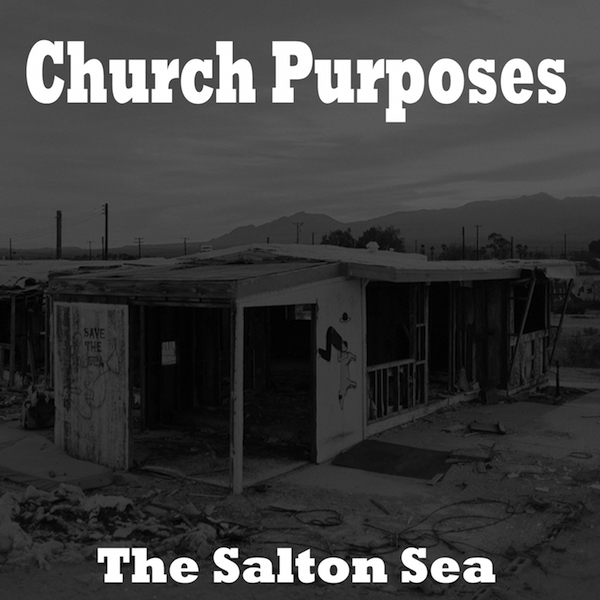 Weird_Canada_-_Church_Purposes_-_The_Salton_Sea