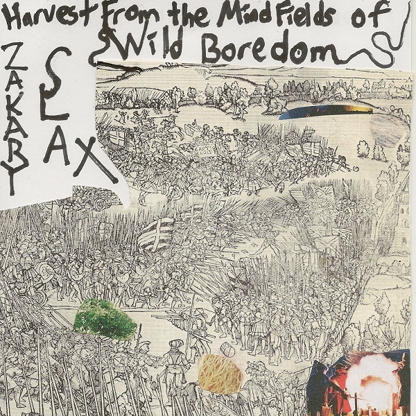 Weird_Canada-Zakary_Slax-Harvest_From_The_Mindfields_Of_Wild_Boredom_