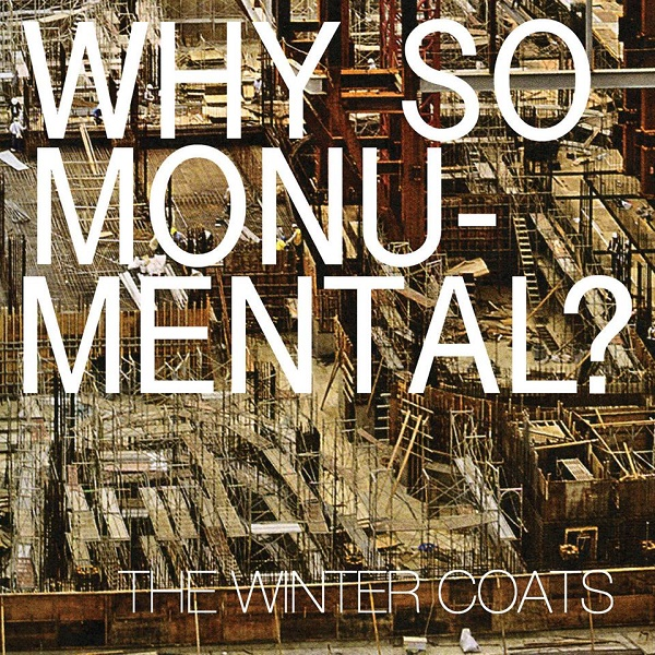 Weird_Canada-The_Winter_Coats-Why_So_Monumental