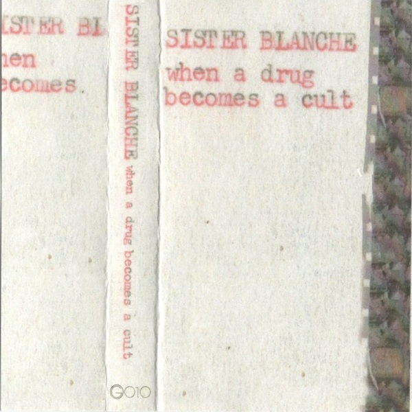 Weird_Canada-Sister_Blanche-When_A_Drug_Becomes_A_Cult