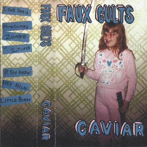 Weird_Canada-Faux_Cults-Caviar