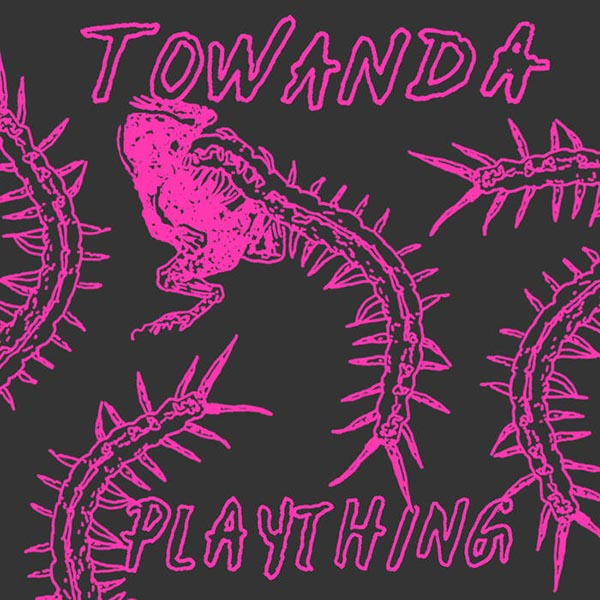 Weird_Canada-Towanda-Plaything.jpg